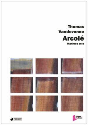 Arcolé – Thomas Vandevenne