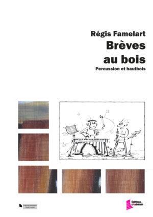 Brève au bois – Regis Famelart