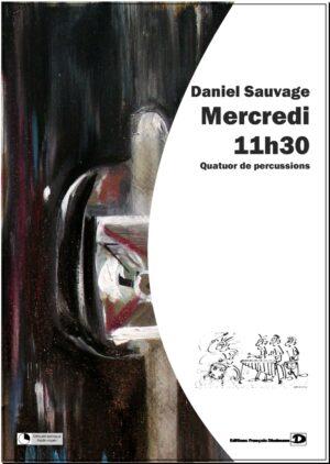 Mercredi 11h30 – Daniel Sauvage