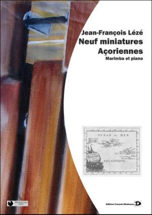 Neuf miniatures Açoriennes – Jean-François Leze