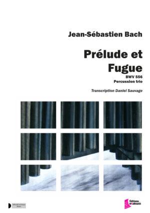 Prelude and Fugue. BWV 556 Transcription Daniel Sauvage – Bach J.S.
