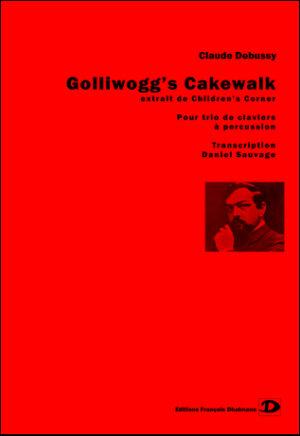 Golliwogg's Cakewalk. Transcription Daniel Sauvage – Debussy Claude