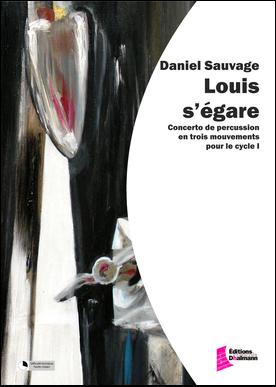Louis s'égare – Daniel Sauvage
