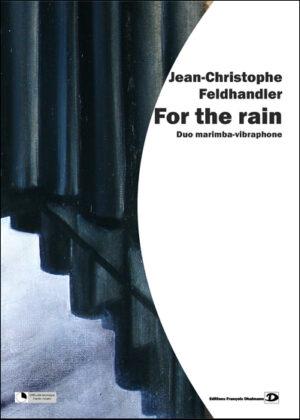 For the rain – Jean-Christophe Feldhandler