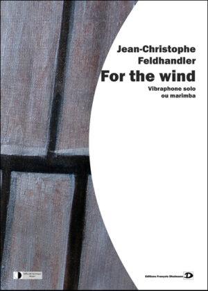 For the Wind – Jean-Christophe Feldhandler