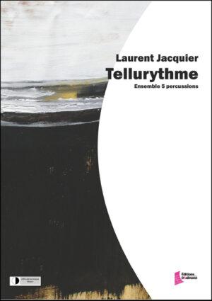 Tellurythme – Laurent Jacquier