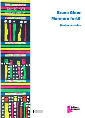 Murmure furtif – Bruno Giner