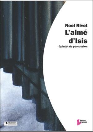 L'aimé d'Isis – Noel Rivet