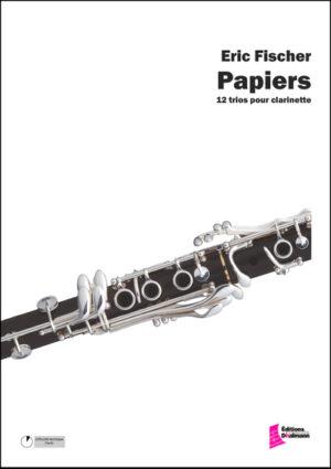 Papiers. 12 Trios Clarinette – Eric Fischer