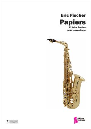 Papiers. 12 Trios faciles pour saxophone – Fischer Eric