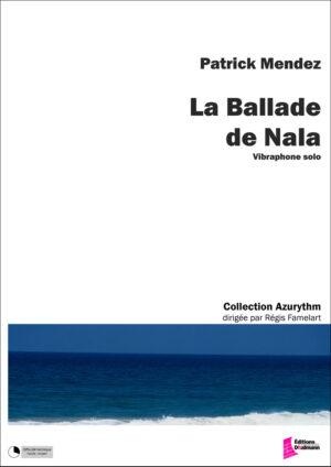 La ballade de Nala – Patrick Mendez