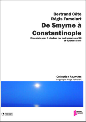 De Smyrne à Constantinople – Regis Famelart et Bertrand Côte