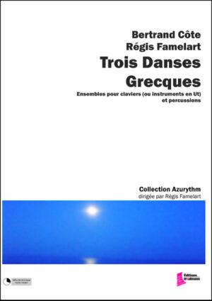 Trois Danses Grecques by Regis Famelart and Bertrand Côte