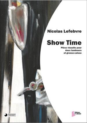 Show Time – Nicolas Lefebvre