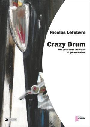 Crazy Drum – Nicolas Lefebvre