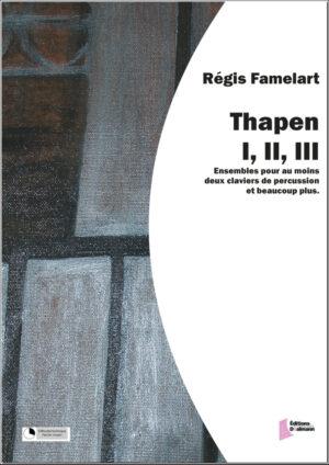 Thapen I, II et III by Regis Famelart