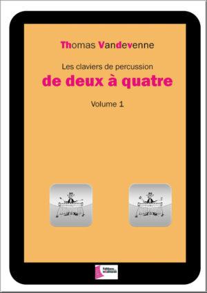 Les claviers de percussion de deux à quatre. Volume 1 – Thomas Vandevenne