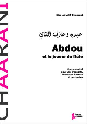 Abdou et le joueur de flûte. Abdou and the flute player. Musical tale by Latif and Elsa Chaarani