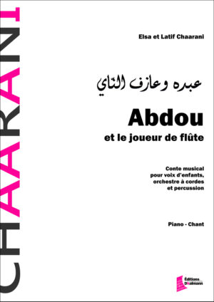 Abdou et le joueur de flûte. Piano-chant – Latif et Elsa Chaarani
