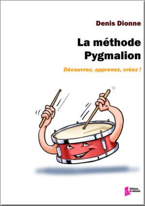 La méthode Pygmalion by Denis Dionne