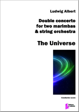 The Universe. Double concerto for two marimbas and string orchestra by Ludwig Albert