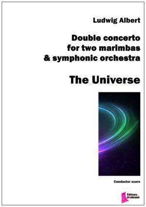 The Universe. Double concerto pour deux marimbas et orchestre symphonique – Ludwig Albert