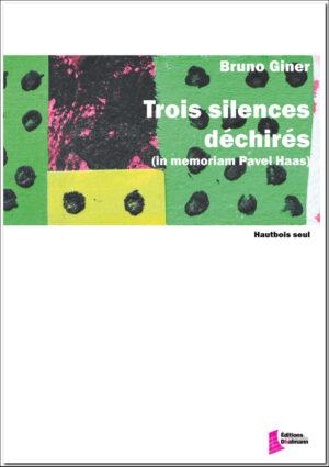 Trois silences déchirés (in memoriam Pavel Haas) – Bruno Giner