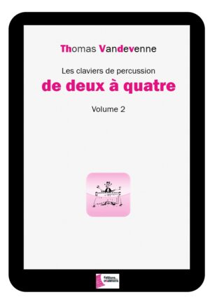 Les claviers de percussion de 2 à 4. Volume 2 – Thomas Vandevenne