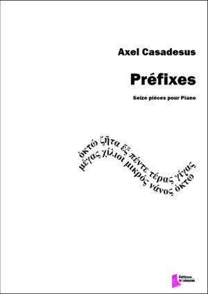 Préfixes – Axel Casadesus