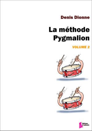 La méthode Pygmalion Volume 2 by Denis Dionne