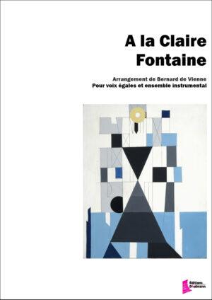 A la Claire Fontaine – De Vienne Bernard