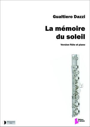La mémoire du soleil. Version for flute and piano by Gualtiero Dazzi
