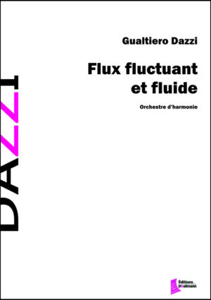 Flux fluctuant et fluide – Gualtiero Dazzi