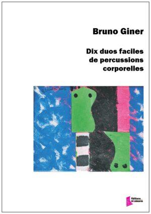 Dix duos faciles de percussions corporelles – Bruno Giner