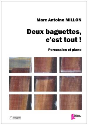Deux baguettes, c'est tout – Marc-Antoine Millon