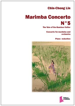 Marimba Concerto N° 5. Reduction Piano. The Tale of the Bamboo Cutter – Chin-Cheng Lin