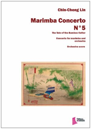 Marimba Concerto N° 5. The Tale of the Bamboo Cutter. Matériel Complet – Chin-Cheng Lin