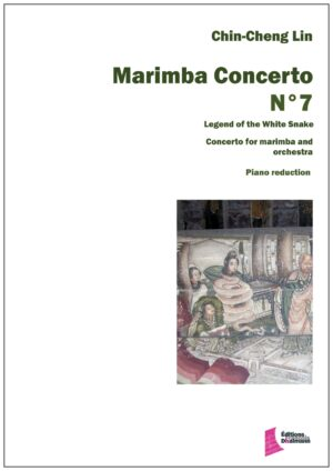 Marimba Concerto N° 7. Piano reduction. Legend of the White Snake by Chin-Cheng Lin
