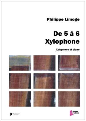 De 5 à 6 Xylophone – Philippe Limoge
