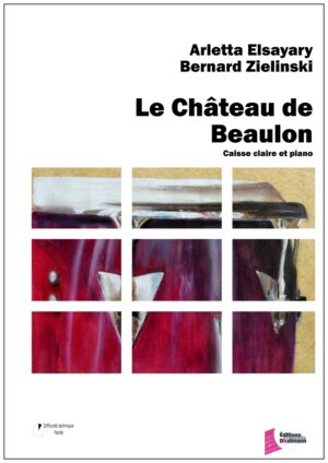 Le Château de Beaulon by Arletta Elsayary and Bernard Zielinski
