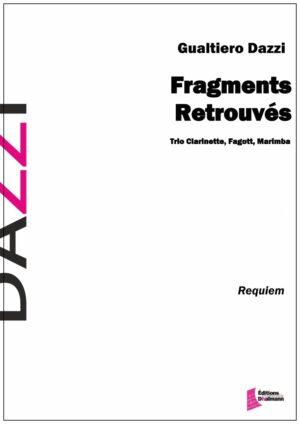 Fragments retrouvés – Version for Clarinet, Bassoon, Marimba by Gualtiero Dazzi